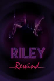 Riley Rewind (2013)