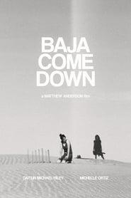 مترجم أونلاين و تحميل Baja Come Down 2021 مشاهدة فيلم