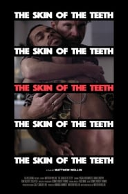 The Skin of the Teeth (2018)