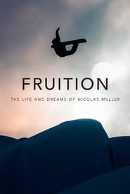 Fruition - The Life and Dreams of Nicolas Müller 2017