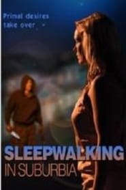 Sleepwalking in Suburbia 2017 full movie