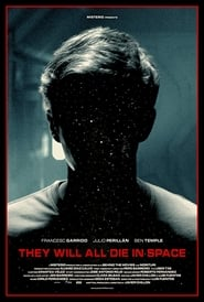 They Will All Die in Space (2015)