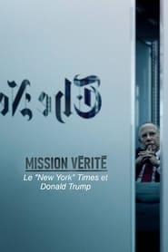 Mission vérité : Le 'New York' Times et Donald Trump Saison 1 Streaming