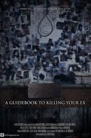Watch A Guidebook to Killing Your Ex (2016) Fmovies