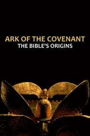 Ark of the Covenant: The Bible's Origins