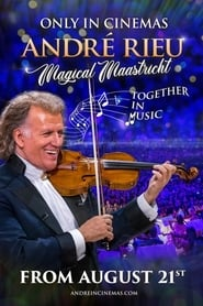 André Rieu´s Magical Maastricht: Together in Music