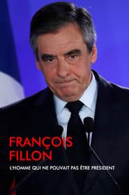 François Fillon, l'homme qui ne pouvait pas être président 2018