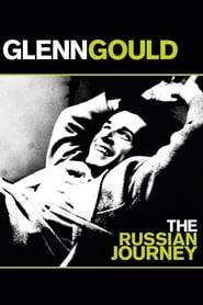 Glenn Gould: The Russian Journey 2002