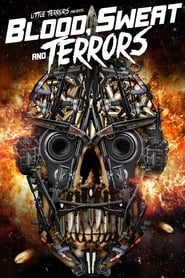 Watch Streaming Movie Blood, Sweat And Terrors 2018