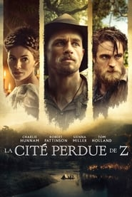 Voir The Lost City of Z en streaming complet gratuit | film streaming, StreamizSeries.com