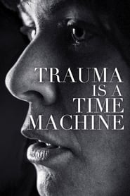 Watch Trauma is a Time Machine on Showbox Online