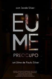 مشاهدة فيلم Eu Me Preocupo مترجم