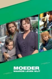 Moeder, waarom leven wij? 1993