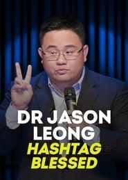 Dr Jason Leong: Hashtag Blessed