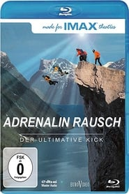 IMAX: Adrenalin Rausch - Der ultimative Kick