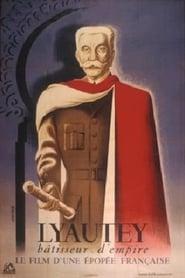 Lyautey, bâtisseur d'empire