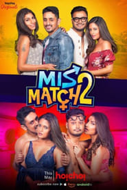 18+ Mismatch 2 (2019) Bengali Hoichoi All Complete Web Series Watch Online