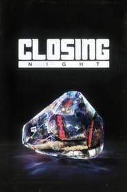 Closing Night (2021)