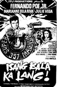 Watch Isang Bala Ka Lang (1983)