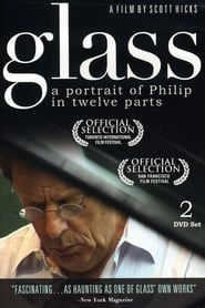 Glass: A Portrait of Philip in Twelve Parts 2007