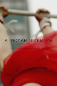 A Woman Like Me (2015)