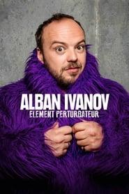 Poster Alban Ivanov - Élément perturbateur