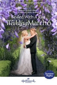 Sealed With a Kiss: Wedding March 6 (2021)