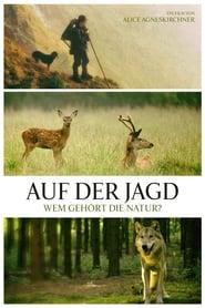 Auf der Jagd – Wem gehört die Natur? (2018)