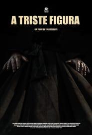 A Triste Figura (2018)