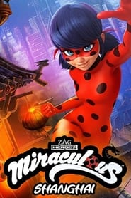 Miraculous World: Shanghai – The Legend of Ladydragon