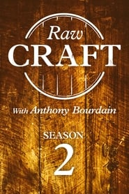 Raw Craft with Anthony Bourdain streaming vf poster