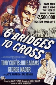 Six Bridges to Cross (1955)