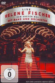Helene Fischer – Zum ersten Mal mit Band und Orchester Live