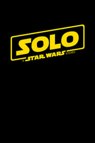 Solo: Una Storia Di Star Wars 2018 Streaming Italiano