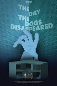 The Day the Dogs Disappeared (2018)
