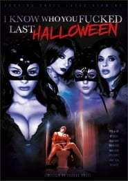 I Know Who You Fucked Last Halloween (2018)