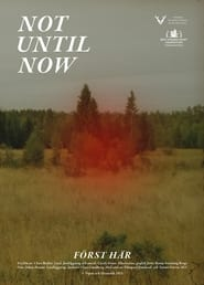 Not Until Now (2021)