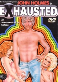 Exhausted: John C. Holmes, the Real Story (1981)