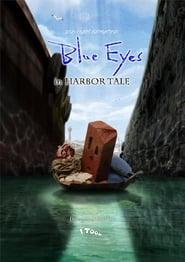 Blue Eyes – in HARBOR TALE – 2014
