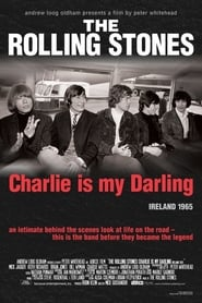 The Rolling Stones: Charlie Is My Darling – Ireland 1965 (2012)