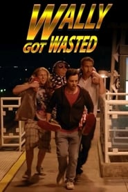 Wally Got Wasted (2019) Watch Online Free