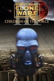Star Wars: The Clone Wars – Episode III: Children of the Force