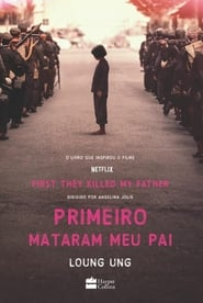 Primeiro, Mataram o Meu Pai | First They Killed My Father
