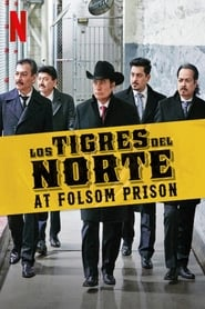 Los Tigres del Norte en la Prisión de Folsom