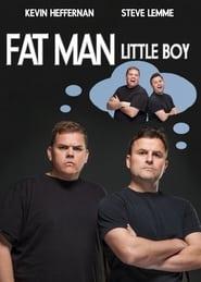 Fat Man Little Boy