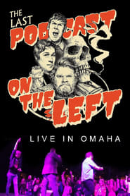 Last Podcast on the Left: Live in Omaha (2020)