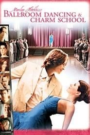 Marilyn Hotchkiss' Ballroom Dancing & Charm School (2005), film online subtitrat