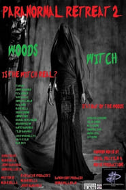 Paranormal Retreat 2-The Woods Witch streaming