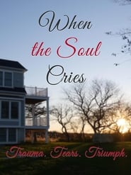 When the Soul Cries: Trauma. Tears. Triumph