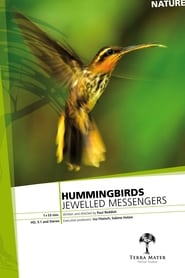 Hummingbirds: Jewelled Messengers (2012)